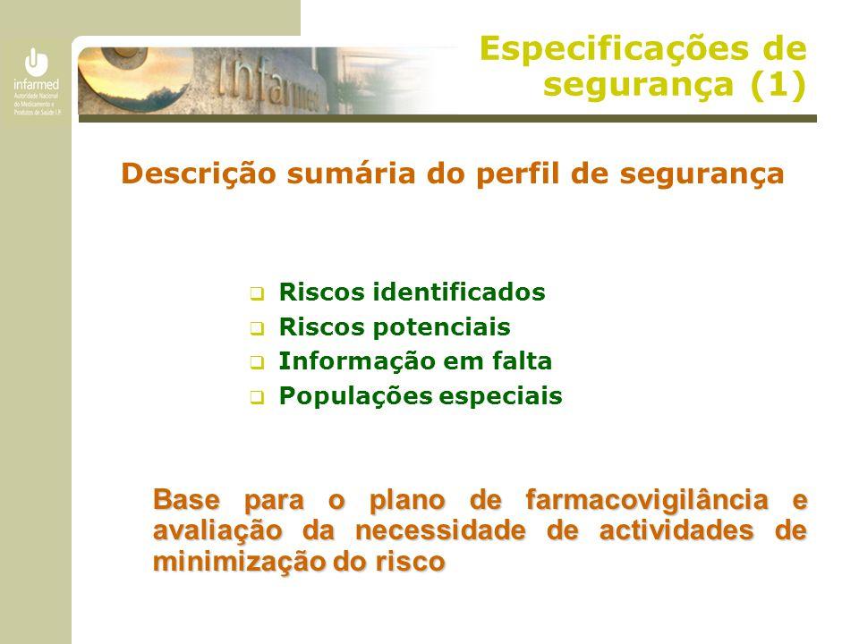 Especificações de segurança (1) Descrição sumária do perfil de segurança  Riscos identificados  Riscos potenciais  Informação em falta  Populações
