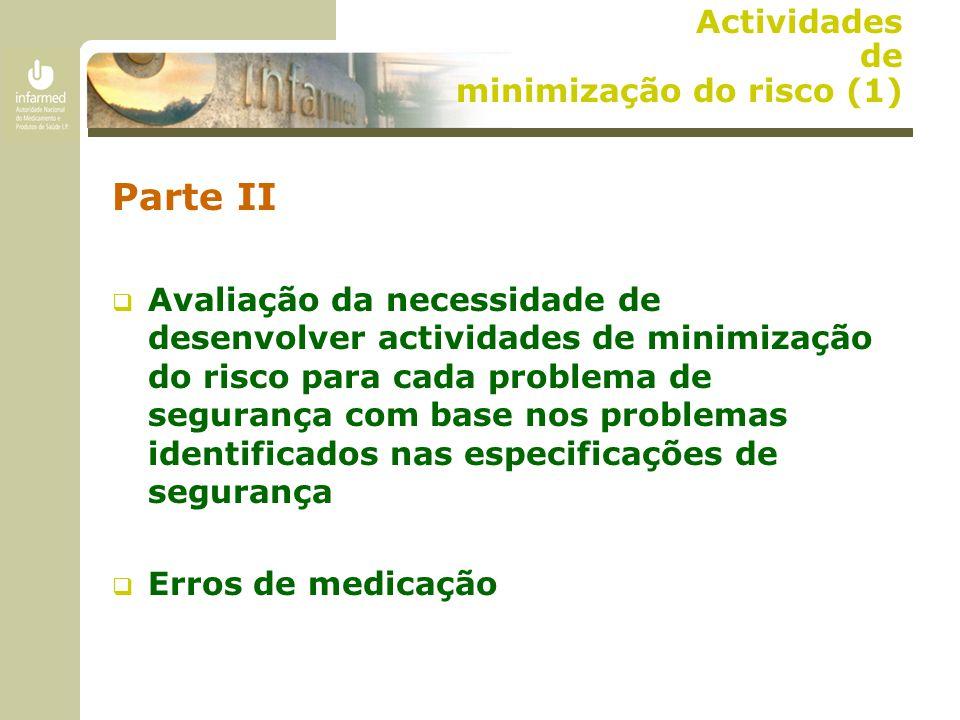 Actividades de minimização do risco (1) Parte II  Avaliação da necessidade de desenvolver actividades de minimização do risco para cada problema de s