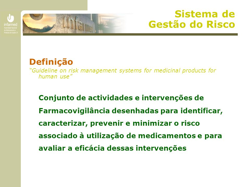 "Definição ""Guideline on risk management systems for medicinal products for human use"" Conjunto de actividades e intervenções de Farmacovigilância dese"