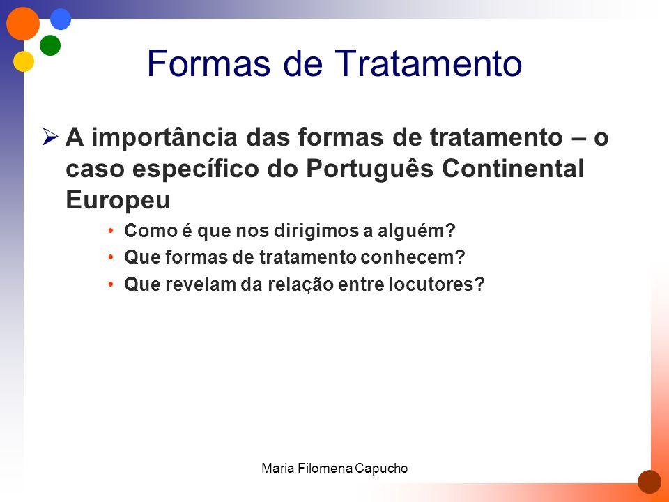 Formas de Tratamento  A importância das formas de tratamento – o caso específico do Português Continental Europeu Como é que nos dirigimos a alguém?