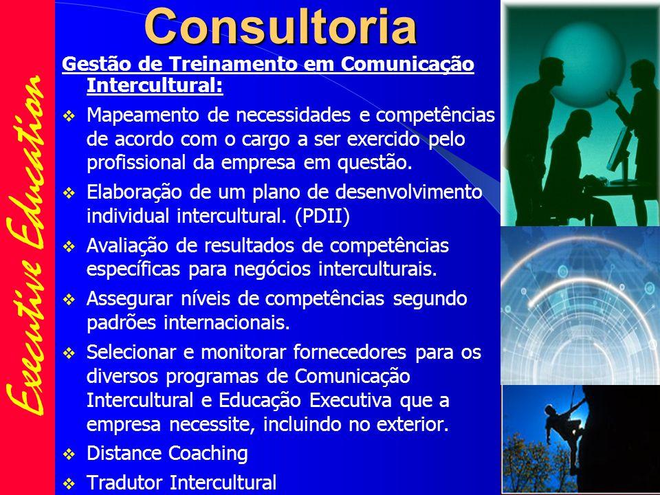 Consultoria Gestão de Treinamento em Comunicação Intercultural:  Mapeamento de necessidades e competências de acordo com o cargo a ser exercido pelo profissional da empresa em questão.