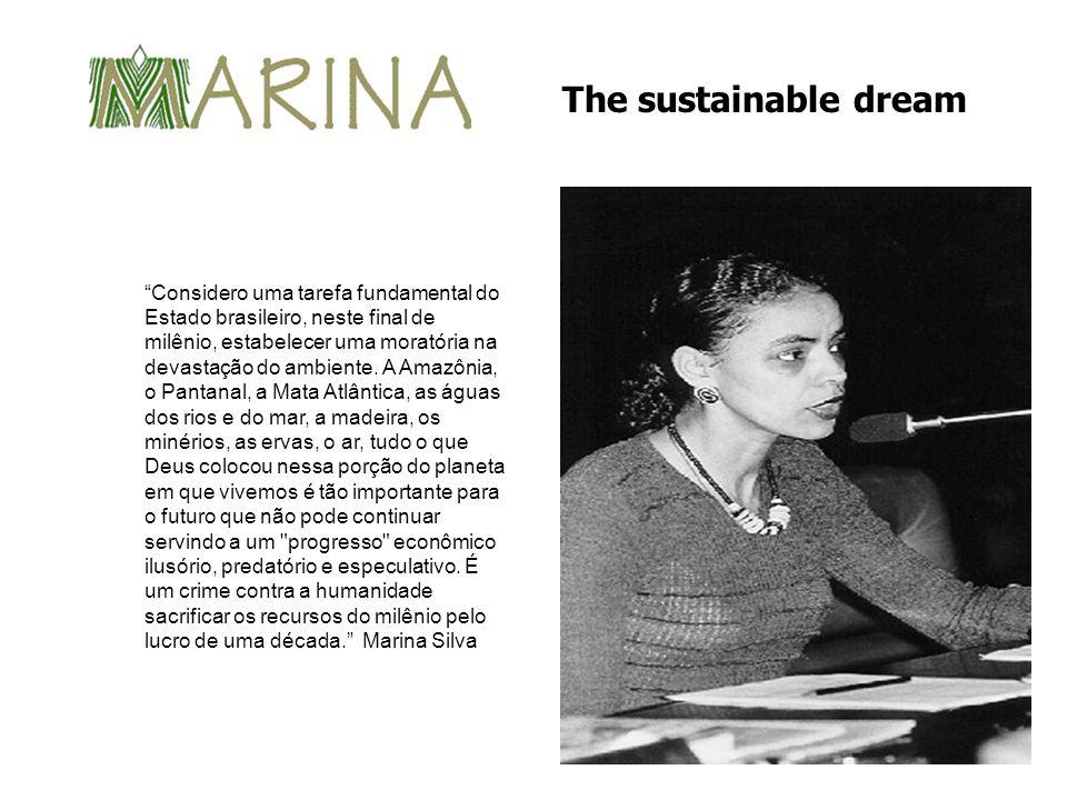 Considero uma tarefa fundamental do Estado brasileiro, neste final de milênio, estabelecer uma moratória na devastação do ambiente.