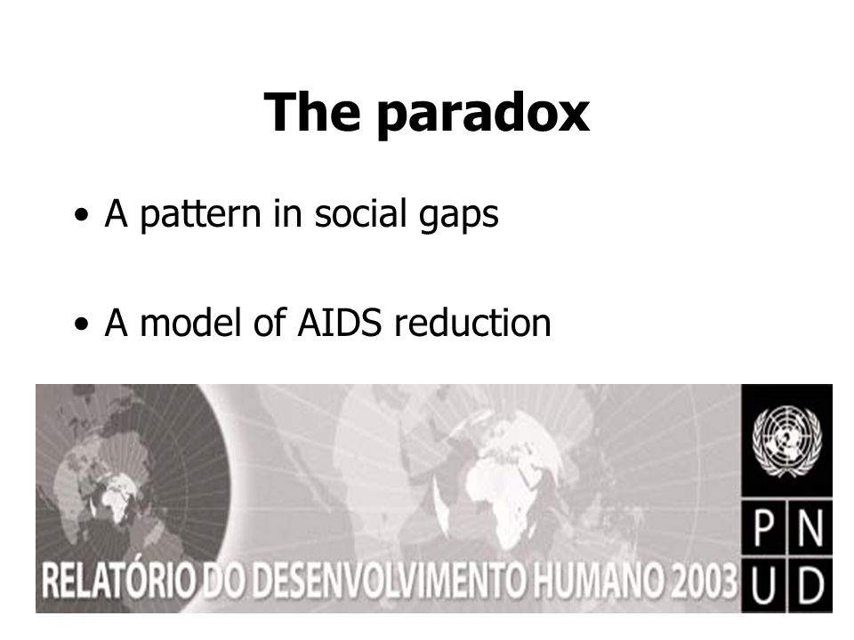 The paradox A pattern in social gaps A model of AIDS reduction