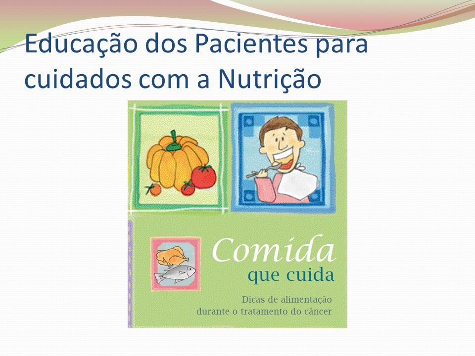 Educação dos Pacientes para cuidados com a Nutrição