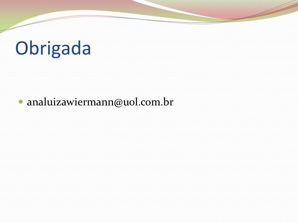Obrigada analuizawiermann@uol.com.br