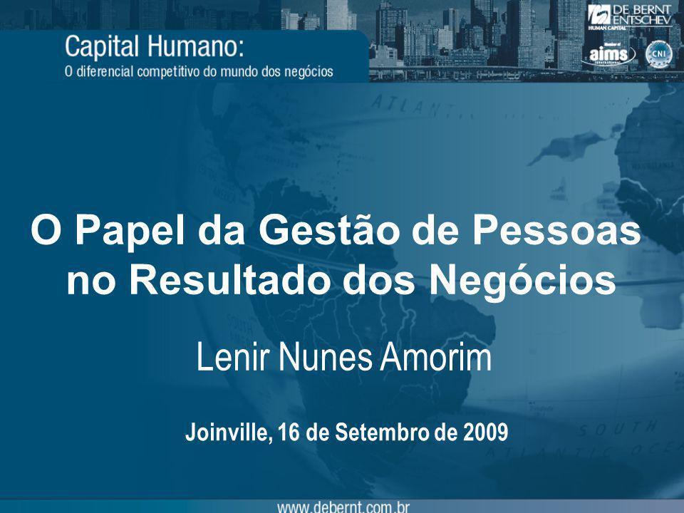 Lenir Nunes Amorim O Papel da Gestão de Pessoas no Resultado dos Negócios Joinville, 16 de Setembro de 2009