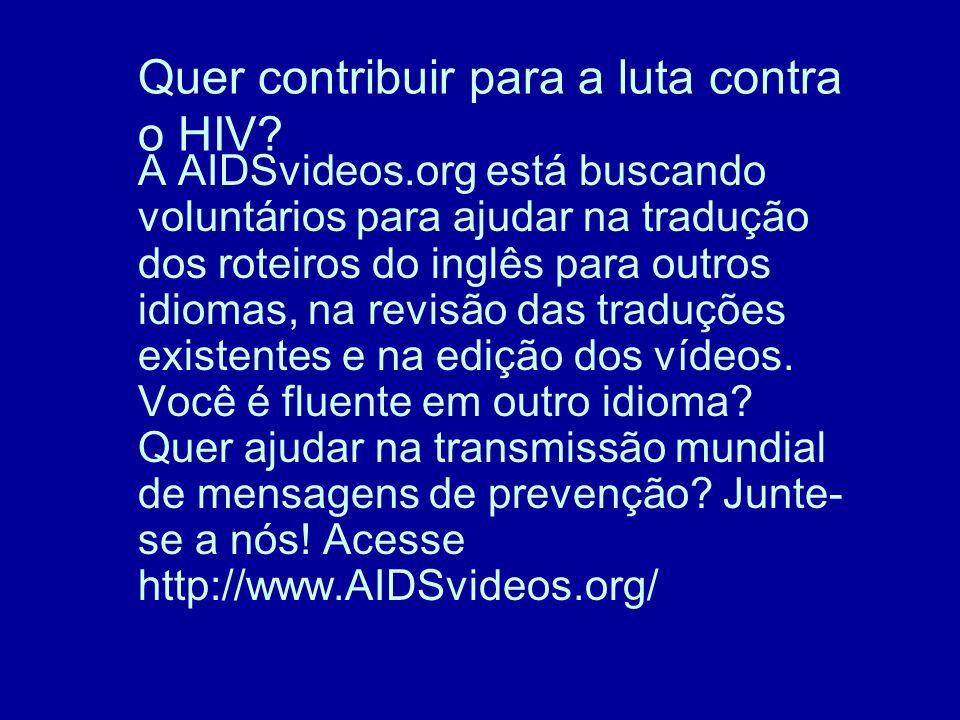 Quer contribuir para a luta contra o HIV.