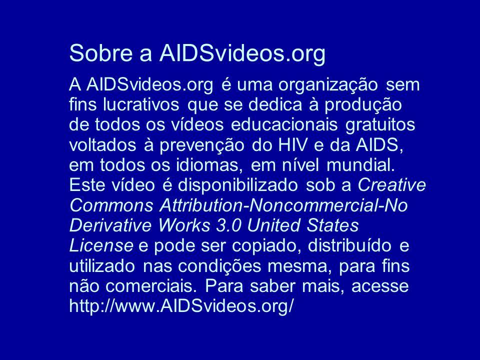 Sobre a AIDSvideos.org A AIDSvideos.org é uma organização sem fins lucrativos que se dedica à produção de todos os vídeos educacionais gratuitos voltados à prevenção do HIV e da AIDS, em todos os idiomas, em nível mundial.