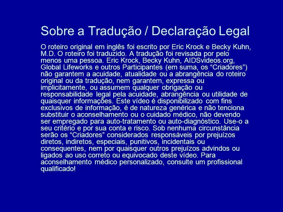 Sobre a Tradução / Declaração Legal O roteiro original em inglês foi escrito por Eric Krock e Becky Kuhn, M.D.