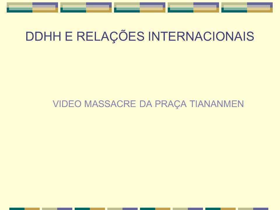 DDHH E RELAÇÕES INTERNACIONAIS VIDEO MASSACRE DA PRAÇA TIANANMEN