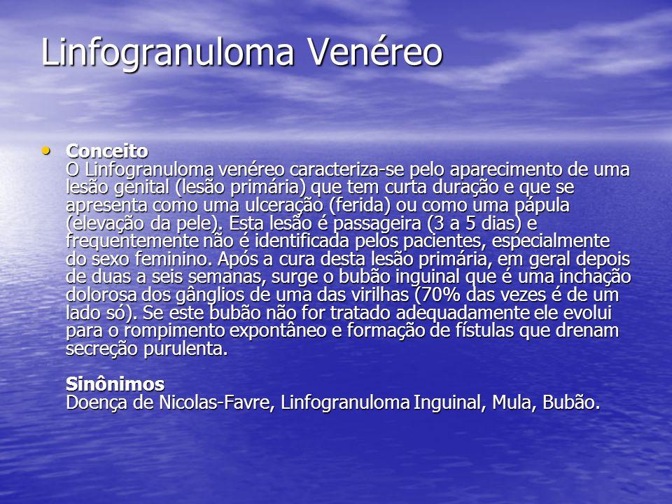 Linfogranuloma Venéreo Conceito O Linfogranuloma venéreo caracteriza-se pelo aparecimento de uma lesão genital (lesão primária) que tem curta duração e que se apresenta como uma ulceração (ferida) ou como uma pápula (elevação da pele).
