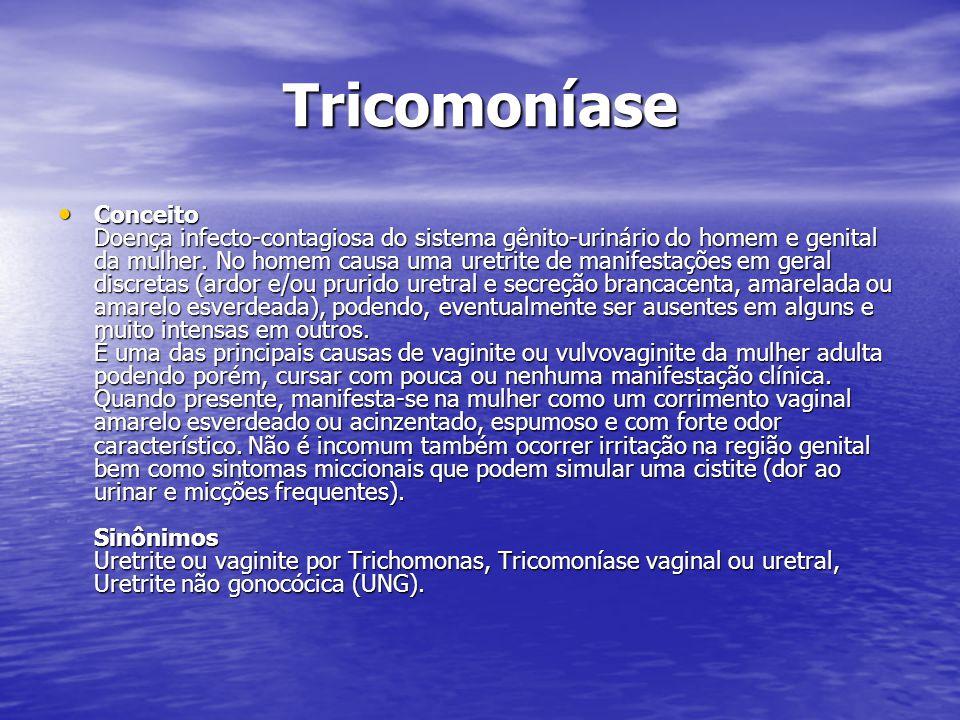 Tricomoníase Conceito Doença infecto-contagiosa do sistema gênito-urinário do homem e genital da mulher. No homem causa uma uretrite de manifestações