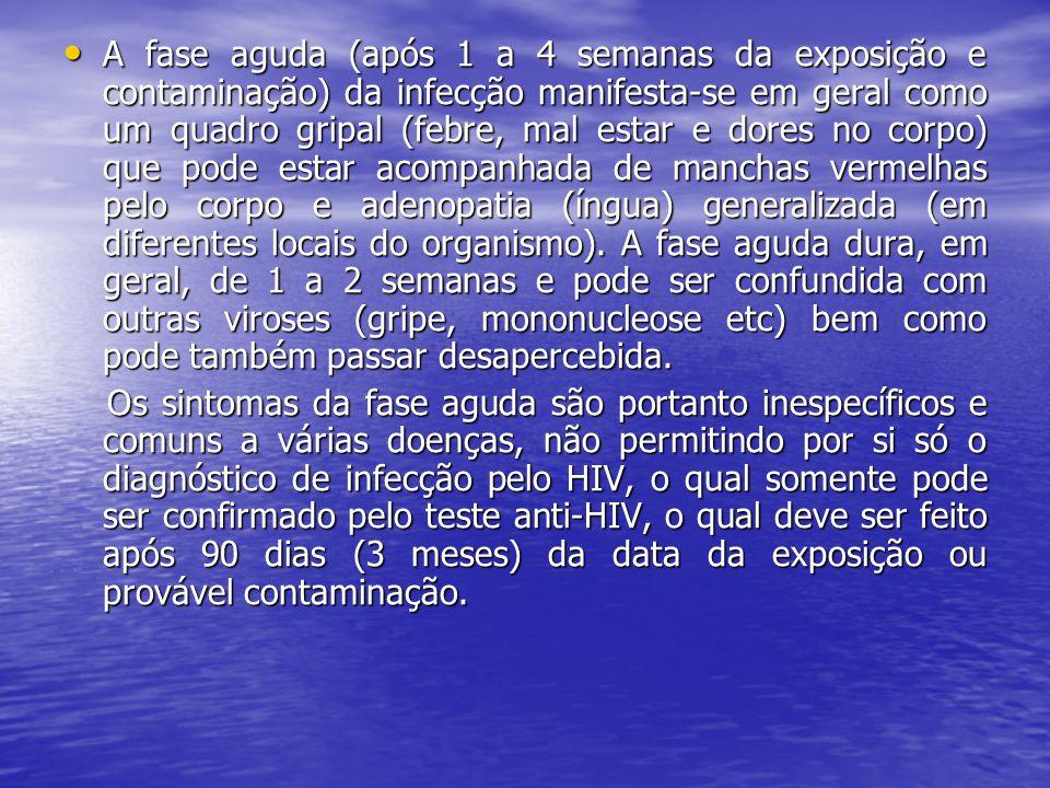 A fase aguda (após 1 a 4 semanas da exposição e contaminação) da infecção manifesta-se em geral como um quadro gripal (febre, mal estar e dores no cor