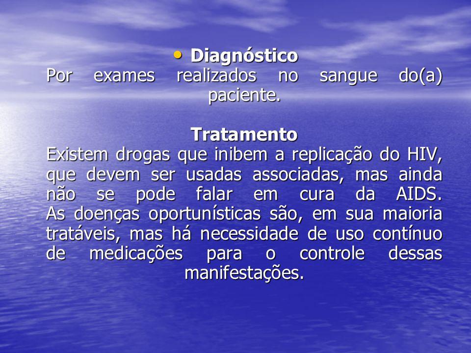 Diagnóstico Por exames realizados no sangue do(a) paciente.
