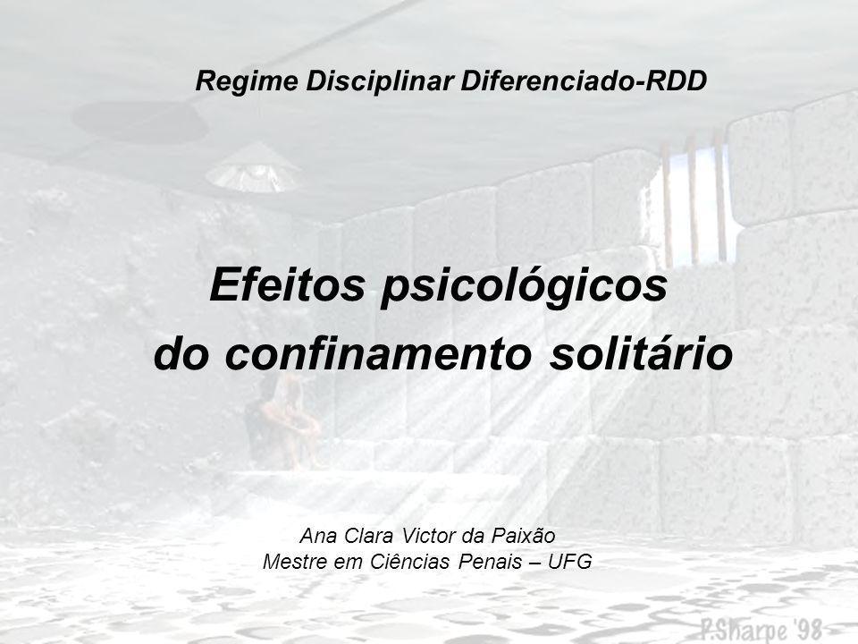 RDD - ORIGEM Criado em São Paulo – Resolução n° 26, da Secretaria de Assuntos Penitenciários, de 4/5/2001).