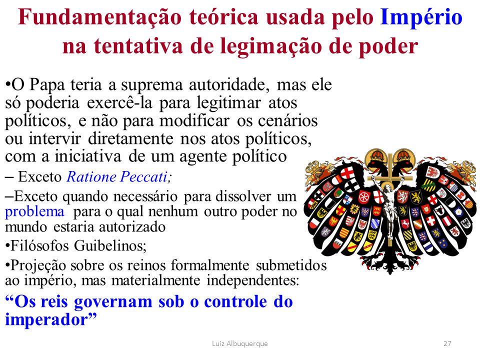 27 O Papa teria a suprema autoridade, mas ele só poderia exercê-la para legitimar atos políticos, e não para modificar os cenários ou intervir diretam