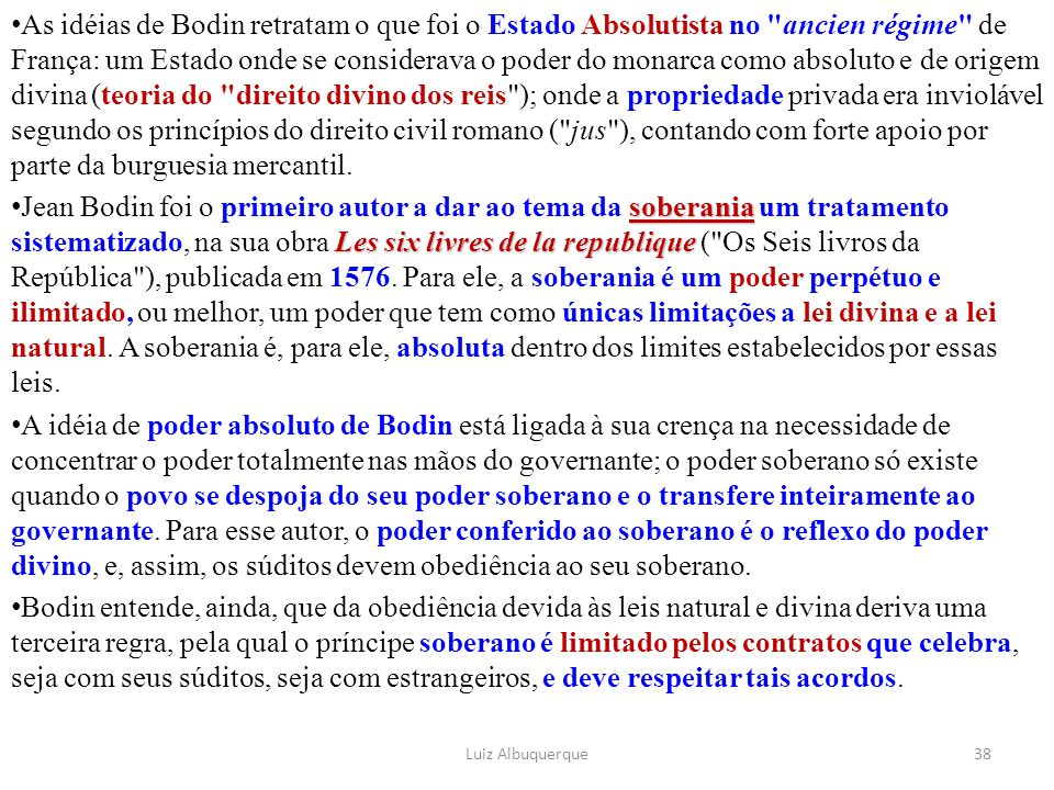 As idéias de Bodin retratam o que foi o Estado Absolutista no