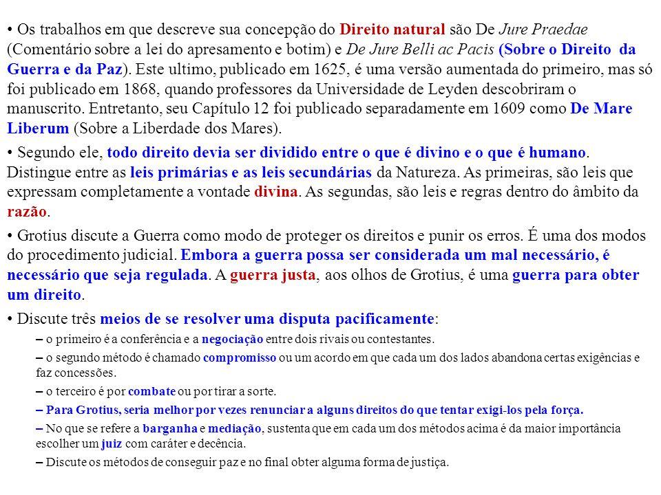 Os trabalhos em que descreve sua concepção do Direito natural são De Jure Praedae (Comentário sobre a lei do apresamento e botim) e De Jure Belli ac P