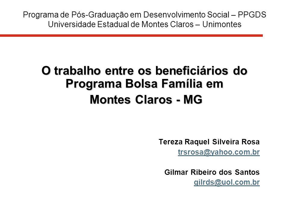 Programa de Pós-Graduação em Desenvolvimento Social – PPGDS Universidade Estadual de Montes Claros – Unimontes O trabalho entre os beneficiários do Pr