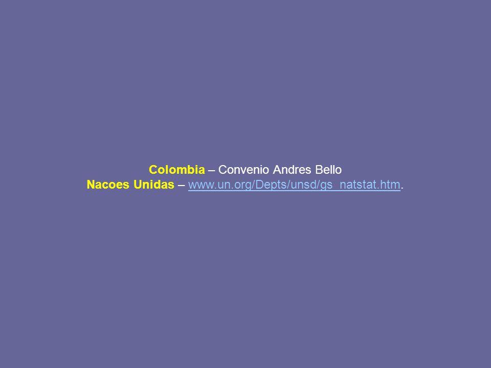 Colombia – Convenio Andres Bello Nacoes Unidas – www.un.org/Depts/unsd/gs_natstat.htm.www.un.org/Depts/unsd/gs_natstat.htm
