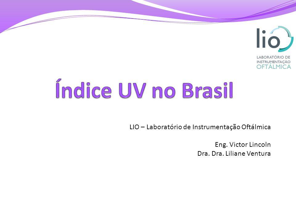 LIO – Laboratório de Instrumentação Oftálmica Eng. Victor Lincoln Dra. Dra. Liliane Ventura