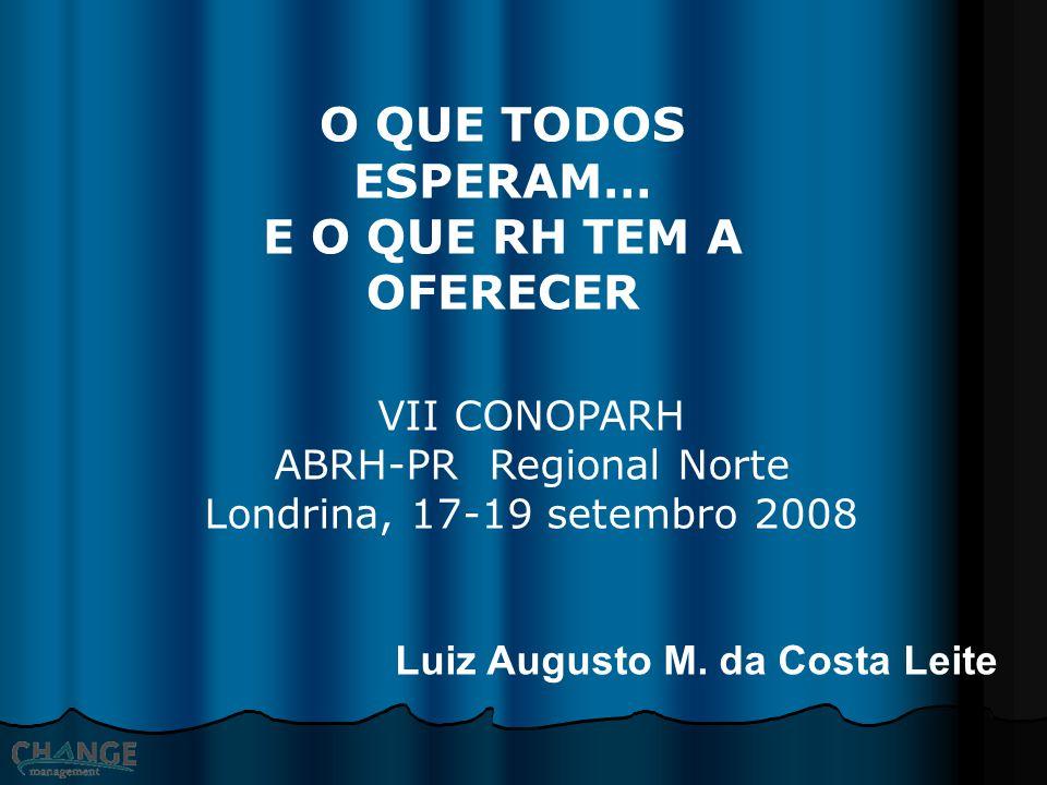 VII CONOPARH ABRH-PR Regional Norte Londrina, 17-19 setembro 2008 Luiz Augusto M.