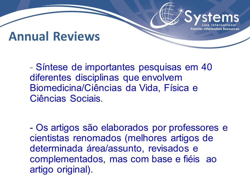 - Síntese de importantes pesquisas em 40 diferentes disciplinas que envolvem Biomedicina/Ciências da Vida, Física e Ciências Sociais. - Os artigos são