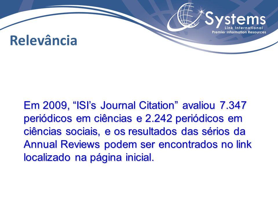 Em 2009, ISI's Journal Citation avaliou 7.347 periódicos em ciências e 2.242 periódicos em ciências sociais, e os resultados das sérios da Annual Reviews podem ser encontrados no link localizado na página inicial.