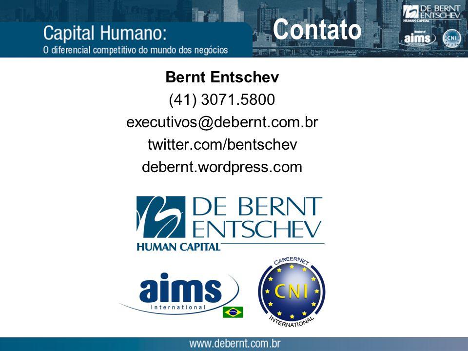 Contato Bernt Entschev (41) 3071.5800 executivos@debernt.com.br twitter.com/bentschev debernt.wordpress.com