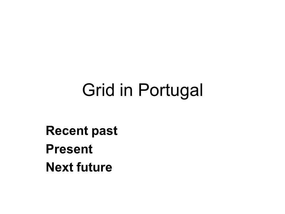 Grid in Portugal Recent past Present Next future