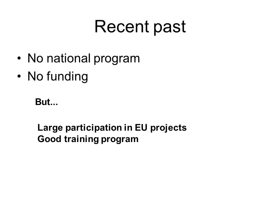 Recent past No national program No funding But...