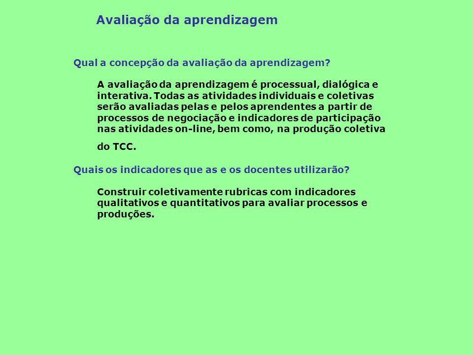 Avaliação da aprendizagem Qual a concepção da avaliação da aprendizagem? A avaliação da aprendizagem é processual, dialógica e interativa. Todas as at