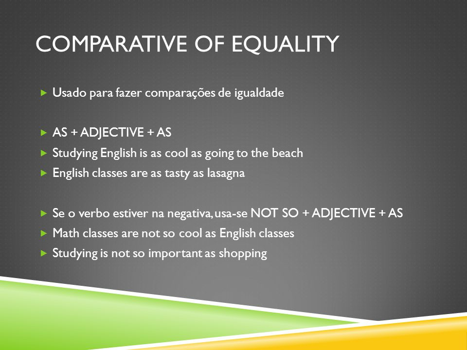 COMPARATIVE OF SUPERIORITY  Usado para fazer comparações de superioridade  ADJECTIVE (superiority) + THAN  In my opinion, my kids are smarter than yours  English is easier than Portuguese  My dog is more important to me than any other human being