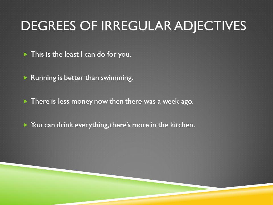 PARALLEL INCREASE  Usado para expressar aumento ou diminuição gradual:  He's going faster and faster.