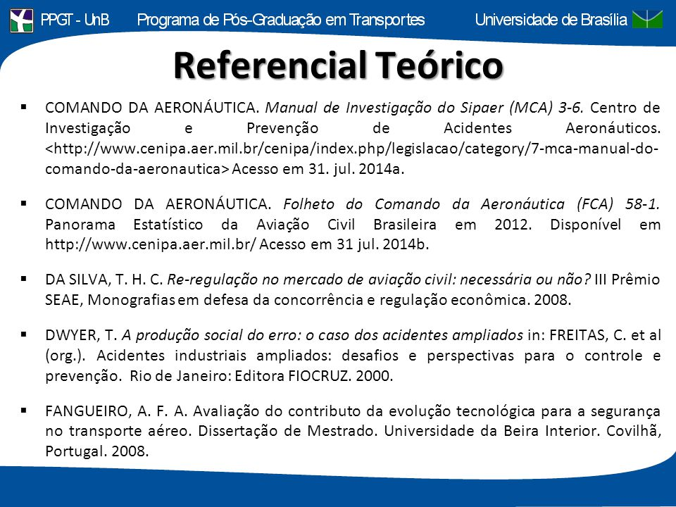 Referencial Teórico  COMANDO DA AERONÁUTICA. Manual de Investigação do Sipaer (MCA) 3-6. Centro de Investigação e Prevenção de Acidentes Aeronáuticos