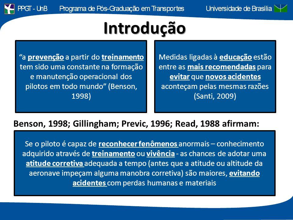 Introdução Medidas ligadas à educação estão entre as mais recomendadas para evitar que novos acidentes aconteçam pelas mesmas razões (Santi, 2009) Se