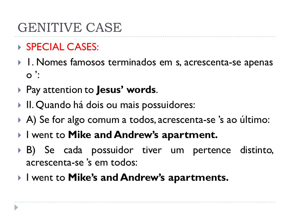 GENITIVE CASE  SPECIAL CASES:  1.