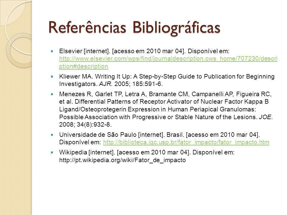 Referências Bibliográficas Elsevier [internet]. [acesso em 2010 mar 04]. Disponível em: http://www.elsevier.com/wps/find/journaldescription.cws_home/7