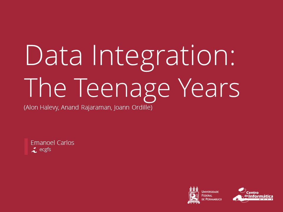 Emanoel Carlos Data Integration: The Teenage Years (Alon Halevy, Anand Rajaraman, Joann Ordille) ecgfs