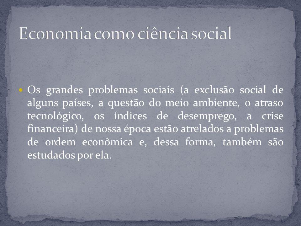 Os grandes problemas sociais (a exclusão social de alguns países, a questão do meio ambiente, o atraso tecnológico, os índices de desemprego, a crise