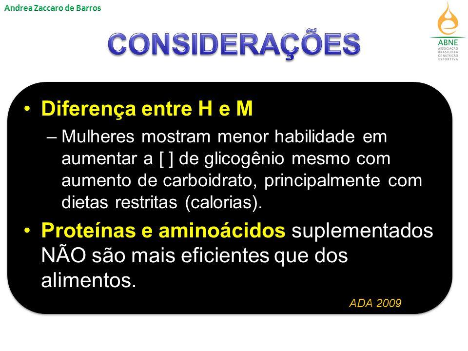 Diferença entre H e M –Mulheres mostram menor habilidade em aumentar a [ ] de glicogênio mesmo com aumento de carboidrato, principalmente com dietas restritas (calorias).