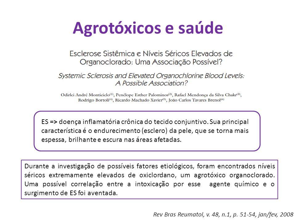 Agrotóxicos e saúde Durante a investigação de possíveis fatores etiológicos, foram encontrados níveis séricos extremamente elevados de oxiclordano, um