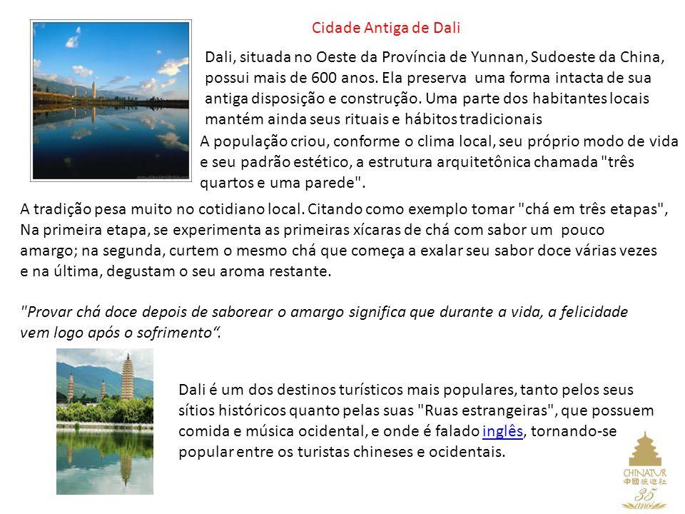 Dali é um dos destinos turísticos mais populares, tanto pelos seus sítios históricos quanto pelas suas