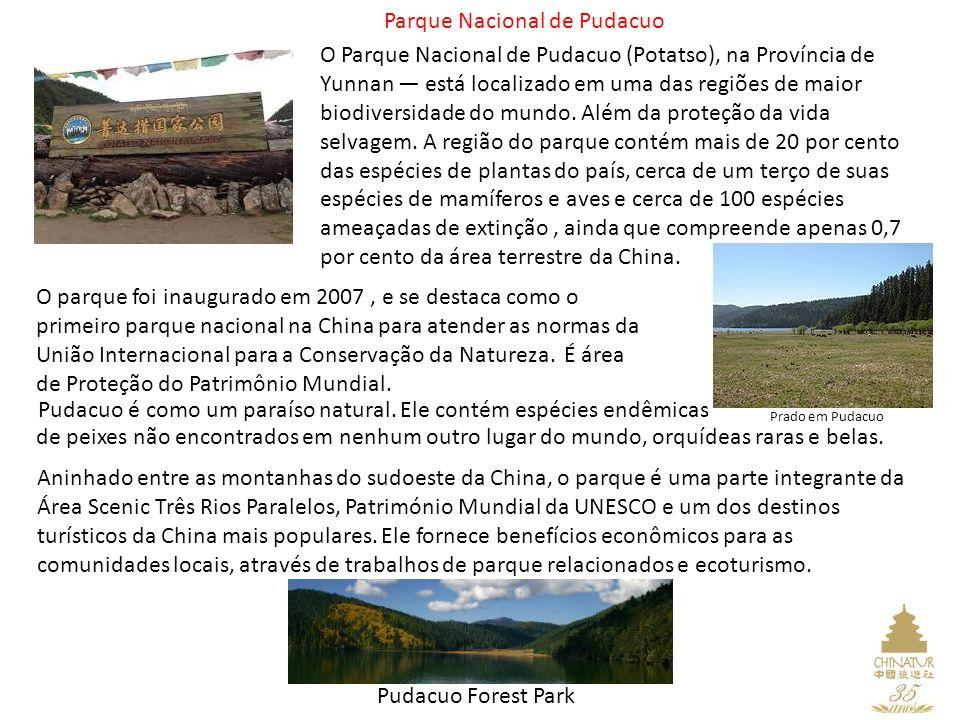 Parque Nacional de Pudacuo O Parque Nacional de Pudacuo (Potatso), na Província de Yunnan — está localizado em uma das regiões de maior biodiversidade do mundo.