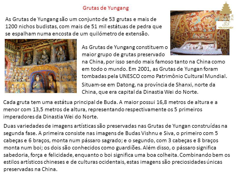 Grutas de Yungang As Grutas de Yungang são um conjunto de 53 grutas e mais de 1200 nichos budistas, com mais de 51 mil estátuas de pedra que se espalham numa encosta de um quilómetro de extensão.
