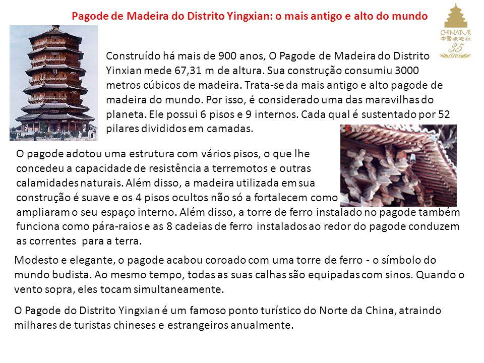 Pagode de Madeira do Distrito Yingxian: o mais antigo e alto do mundo Construído há mais de 900 anos, O Pagode de Madeira do Distrito Yinxian mede 67,31 m de altura.
