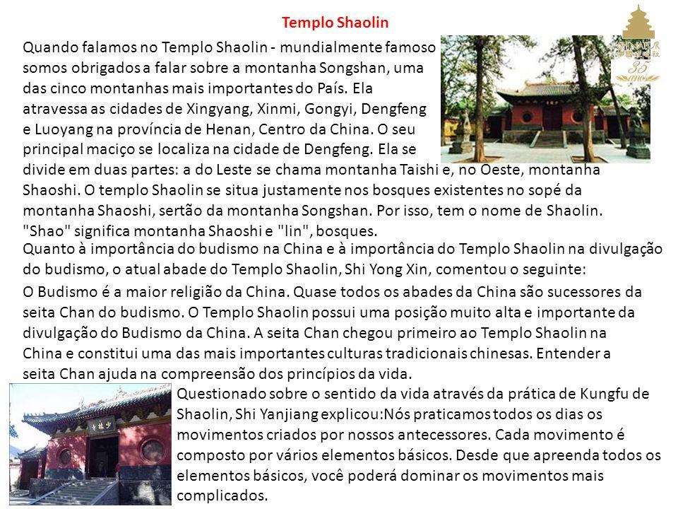 Templo Shaolin Quando falamos no Templo Shaolin - mundialmente famoso somos obrigados a falar sobre a montanha Songshan, uma das cinco montanhas mais importantes do País.