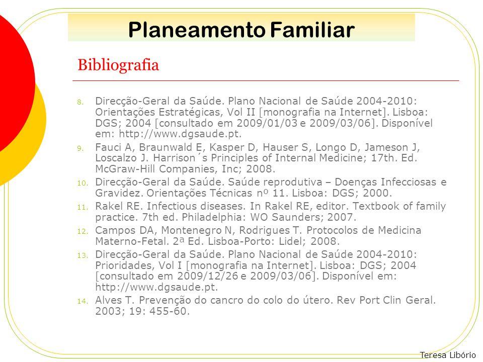 Teresa Libório Bibliografia 8. Direcção-Geral da Saúde. Plano Nacional de Saúde 2004-2010: Orientações Estratégicas, Vol II [monografia na Internet].