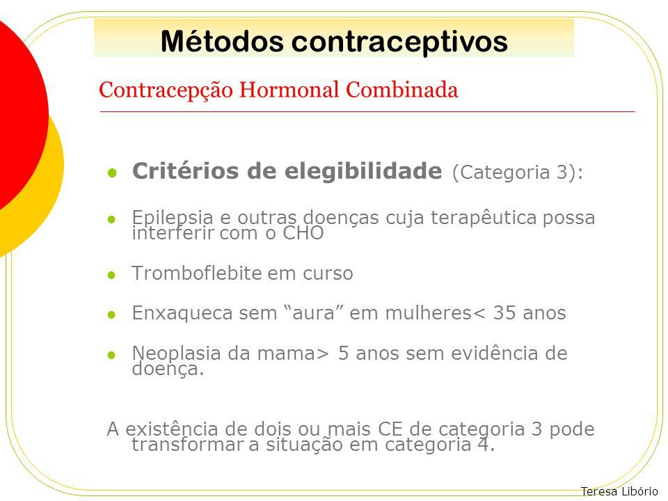Teresa Libório Contracepção Hormonal Combinada Critérios de elegibilidade (Categoria 3): Epilepsia e outras doenças cuja terapêutica possa interferir
