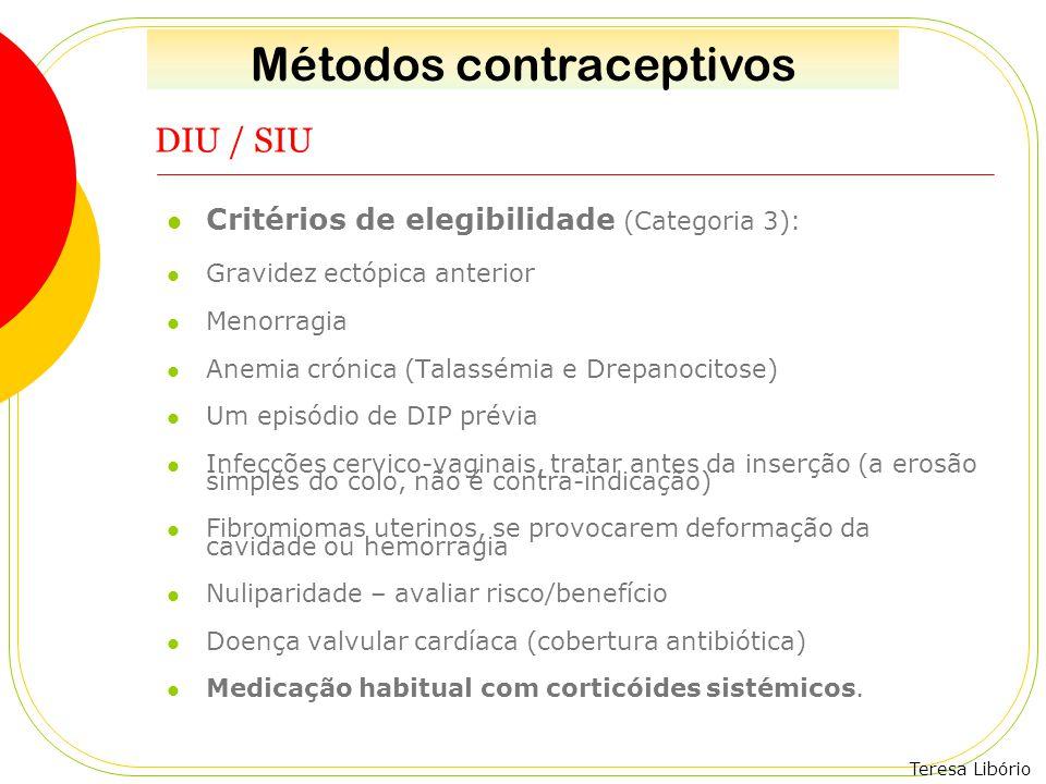 Teresa Libório DIU / SIU Critérios de elegibilidade (Categoria 3): Gravidez ectópica anterior Menorragia Anemia crónica (Talassémia e Drepanocitose) U